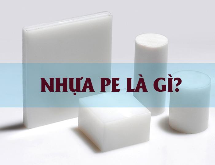 Nhựa PE là gì và ứng dụng
